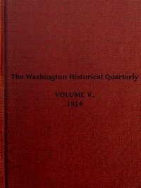 The Washington Historical Quarterly, Volume V, 1914
