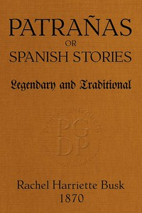 Cover of Patrañas; or, Spanish Stories, Legendary and Traditional
