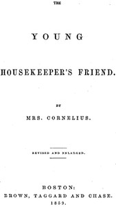Cover of The Young Housekeeper's FriendRevised and Enlarged