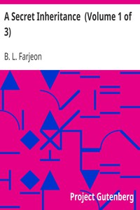Cover of A Secret Inheritance  (Volume 1 of 3)