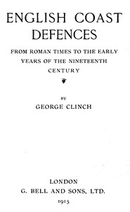 English Coast DefencesFrom Roman Times to the Early Years of the Nineteenth Century
