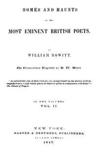 Homes and Haunts of the Most Eminent British Poets, Vol. 2 (of 2)