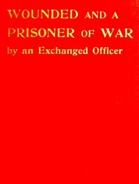 Cover of Wounded and a Prisoner of War, by an Exchanged Officer