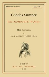 Charles Sumner: his complete works, volume 04 (of 20)