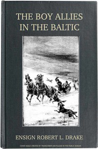 Cover of The Boy Allies in the Baltic; Or, Through Fields of Ice to Aid the Czar
