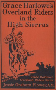 Cover of Grace Harlowe's Overland Riders in the High Sierras