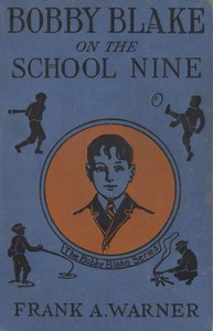 Bobby Blake on the School Nine; Or, The Champions of the Monatook Lake League
