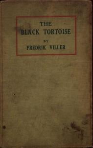 The Black Tortoise: Being the Strange Story of Old Frick's Diamond