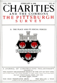 Charities and the Commons: The Pittsburgh Survey, Part II. The Place and Its Social Forces