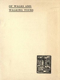 Cover of Of Walks and Walking Tours: An Attempt to find a Philosophy and a Creed