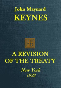 Cover of A Revision of the Treaty Being a Sequel to The Economic Consequence of the Peace