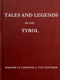 Cover of Tales and Legends of the Tyrol