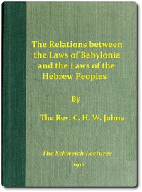 The Relations between the Laws of Babylonia and the Laws of the Hebrew PeoplesThe Schweich Lectures