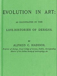 Cover of Evolution in Art: As Illustrated by the Life-histories of Designs
