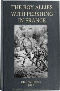 Cover of The Boy Allies with Pershing in France; Or, Over the Top at Chateau Thierry