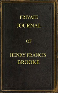 Private Journal of Henry Francis Brooke Late Brigadier-General Commanding 2nd Infantry Brigade, Kandahar Field Force, Southern Afghanistan, from April 22nd to August 16th, 1880
