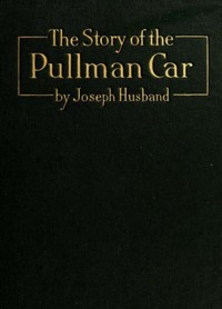 Cover of The Story of the Pullman Car