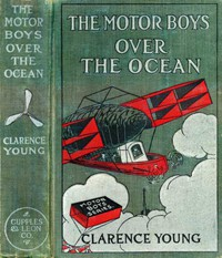 The Motor Boys Over the Ocean; Or, A Marvelous Rescue in Mid-Air