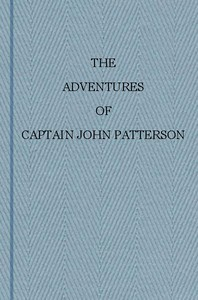 The Adventures of Captain John Patterson With Notices of the Officers, &c. of the 50th, or Queen's Own Regiment from 1807 to 1821