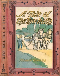 Cover of A Tale of the Tow-Path