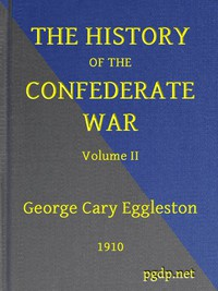 The History of the Confederate War, Its Causes and Its Conduct, Volume 2 (of 2) A Narrative and Critical History