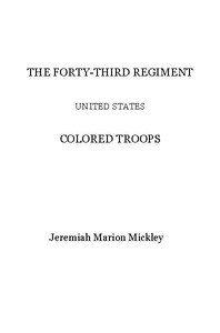 The Forty-third regiment United States Colored Troops