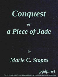 Conquest; Or, A Piece of Jade; a New Play in Three Acts
