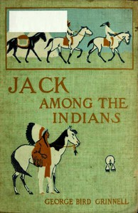 Cover of Jack Among the Indians; Or, A Boy's Summer on the Buffalo Plains