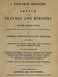 A Voice from Jerusalem Or, A Sketch of the Travels and Ministry of Elder Orson Hyde