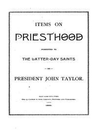Items on the Priesthood, presented to the Latter-day Saints