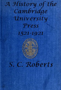 A History of the Cambridge University Press, 1521-1921