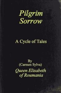 Pilgrim Sorrow: A Cycle of Tales