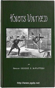 Cover of Knots Untied; Or, Ways and By-ways in the Hidden Life of American Detectives