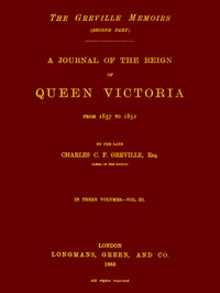 Cover of The Greville Memoirs, Part 2 (of 3), Volume 3 (of 3) A Journal of the Reign of Queen Victoria from 1837 to 1852