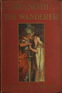 Wulnoth the Wanderer: A Story of King Alfred of England