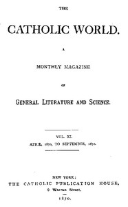 The Catholic World, Vol. 11, April, 1870 to September, 1870