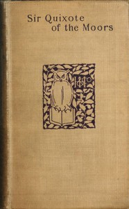 Cover of Sir Quixote of the MoorsBeing some account of an episode in the life of the Sieur de Rohaine