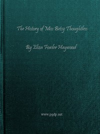 Cover of The History of Miss Betsy Thoughtless