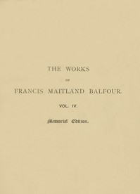 The Works of Francis Maitland Balfour, Volume 4 (of 4) Plates