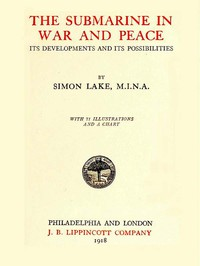 Cover of The Submarine in War and Peace: Its Development and its Possibilities