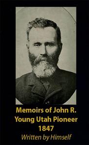 Cover of Memoirs of John R. Young, Utah Pioneer, 1847