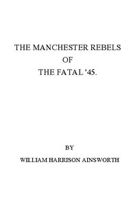 Cover of The Manchester Rebels of the Fatal '45
