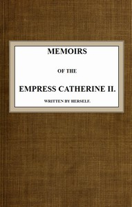 Cover of Memoirs of the Empress Catherine II.Written by Herself
