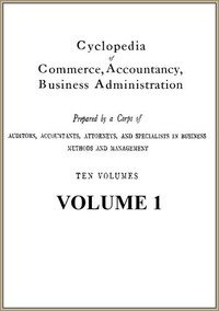 Cyclopedia of Commerce, Accountancy, Business Administration, v. 01 (of 10)