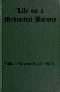 Life on a Mediaeval BaronyA Picture of a Typical Feudal Community in the Thirteenth Century