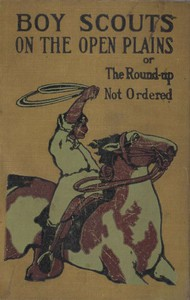 Cover of Boy Scouts on the Open Plains; Or, The Round-Up Not Ordered