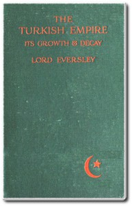 Cover of The Turkish Empire, Its Growth and Decay