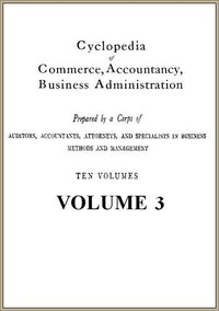 Cover of Cyclopedia of Commerce, Accountancy, Business Administration, v. 03 (of 10)