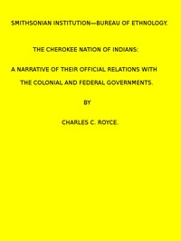 Cover of The Cherokee Nation of Indians. (1887 N 05 / 1883-1884 (pages 121-378))
