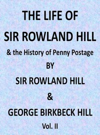 Cover of The Life of Sir Rowland Hill and the History of Penny Postage, Vol. 2 (of 2)